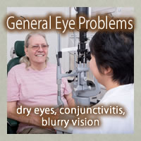 General Eye Problems (dry eyes, conjunctivitis, blurry vision)