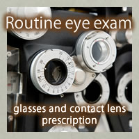 Routine eye exam (glasses and contact lens prescription)